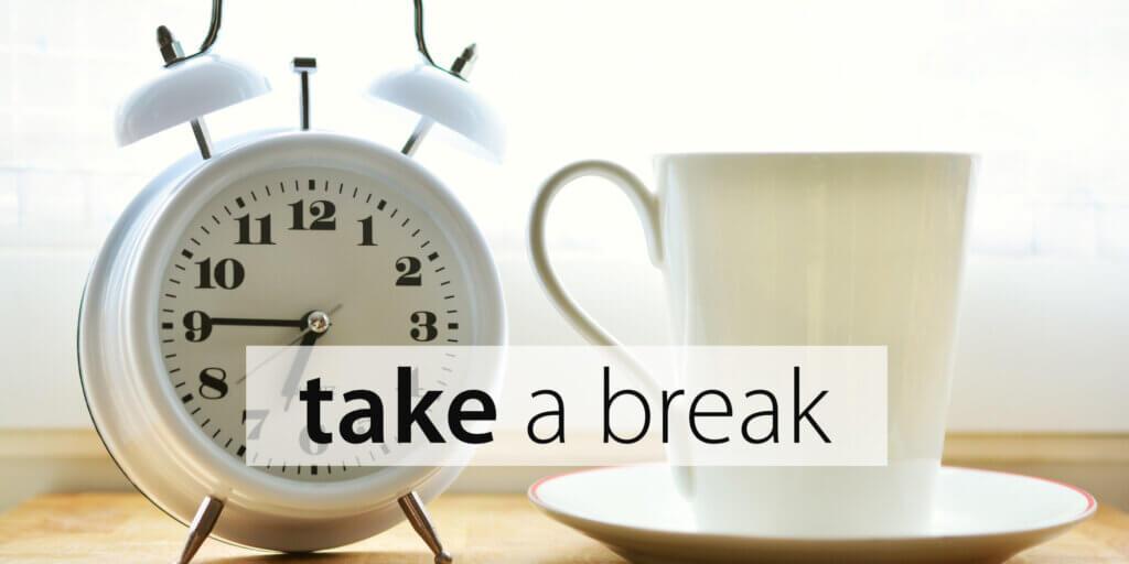 Take a break at home